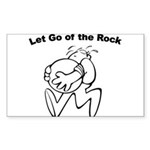 let-go-of-the-rock Sticker (Rectangle)
