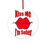 kiss-me-sober-2 Round Ornament