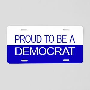Democrat: Proud to be a Dem Aluminum License Plate