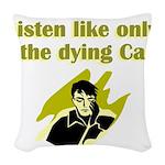 liten-like-dying Woven Throw Pillow