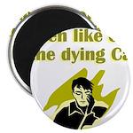 liten-like-dying Magnet