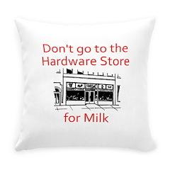 hardware-store-milk Everyday Pillow
