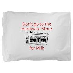 hardware-store-milk Pillow Sham