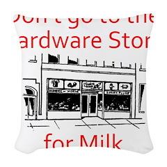 hardware-store-milk Woven Throw Pillow