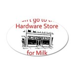 hardware-store-milk 20x12 Oval Wall Decal