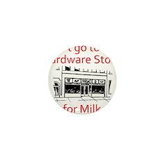 hardware-store-milk Mini Button