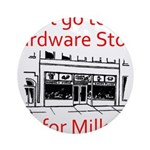hardware-store-milk Round Ornament