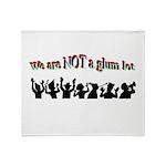 not-a-glum-lot Throw Blanket