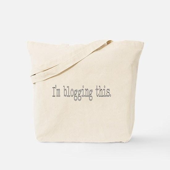 I'm blogging this Tote Bag