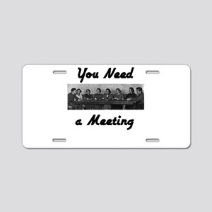 you-need-meeting Aluminum License Plate