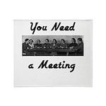 you-need-meeting Throw Blanket