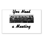 you-need-meeting Sticker (Rectangle 10 pk)