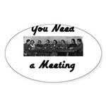 you-need-meeting Sticker (Oval 50 pk)