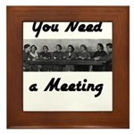 you-need-meeting Framed Tile