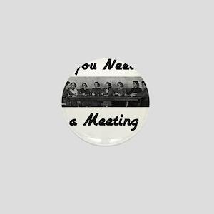 you-need-meeting Mini Button