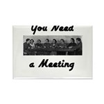 you-need-meeting Rectangle Magnet (100 pack)