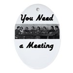 you-need-meeting Oval Ornament