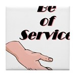 be-of-service Tile Coaster