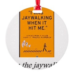 jaywalking Ornament