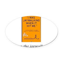 jaywalking Oval Car Magnet