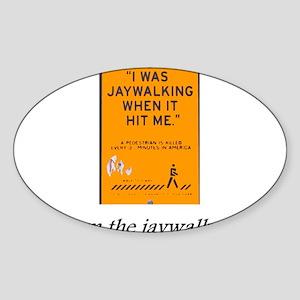 jaywalking Sticker (Oval)