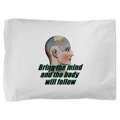 mind-will-follow2 Pillow Sham
