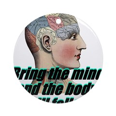 mind-will-follow2 Round Ornament