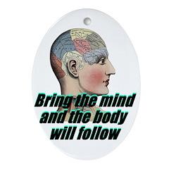 mind-will-follow2 Oval Ornament