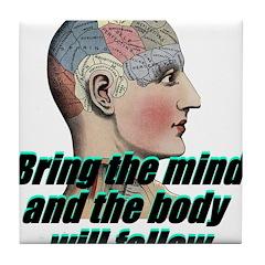 mind-will-follow2 Tile Coaster
