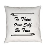 thine-own-self Everyday Pillow