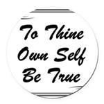thine-own-self Round Car Magnet