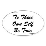 thine-own-self Sticker (Oval 10 pk)