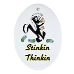 stinkin-thinkin Oval Ornament