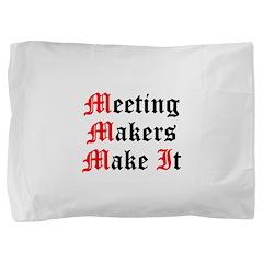 meeting-makers Pillow Sham