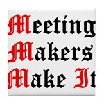 meeting-makers Tile Coaster