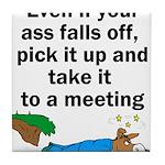 ass-falls-off Tile Coaster