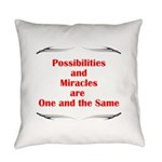 Possibilities are Miracles Everyday Pillow