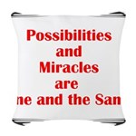 Possibilities are Miracles Woven Throw Pillow