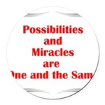 Possibilities are Miracles Round Car Magnet