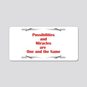 Possibilities are Miracles Aluminum License Plate
