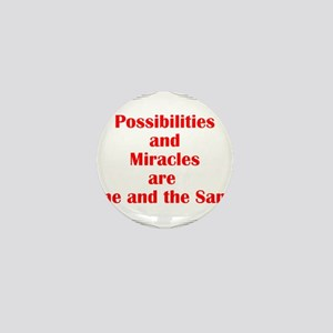 Possibilities are Miracles Mini Button