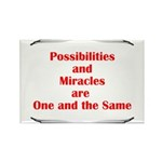 Possibilities are Miracles Rectangle Magnet (100 p