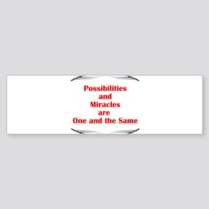 Possibilities are Miracles Sticker (Bumper)