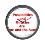 Possibilities are Miracles Wall Clock
