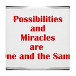 Possibilities are Miracles Tile Coaster