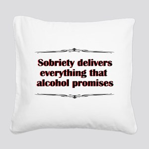 sobriety-delivers Square Canvas Pillow