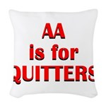 aa-quitters Woven Throw Pillow