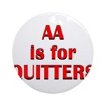aa-quitters Round Ornament