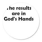 results-gods-hands Round Car Magnet