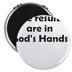 results-gods-hands Magnet